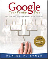 Google Your Family Tree - Award Winning Book for Genealogy